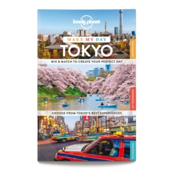 Lonely Planet Make My Day Tokyo by Lonely Planet (Spiral bound, 2015)
