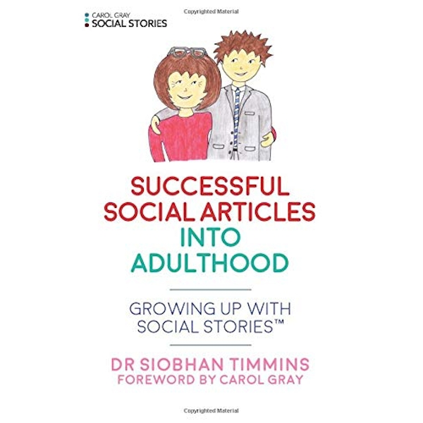 Successful Social Articles into Adulthood Growing Up with Social Stories (TM) Paperback / softback 2018