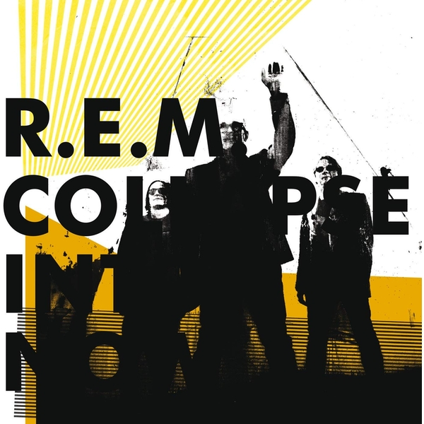 R.E.M. - Collapse Into Now CD