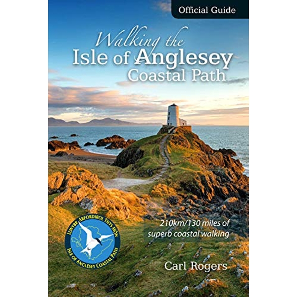 Walking the Isle of Anglesey Coastal Path - Official Guide: 210km/130 Miles of Superb Coastal Walking by Carl Rogers (Paperback, 2010)