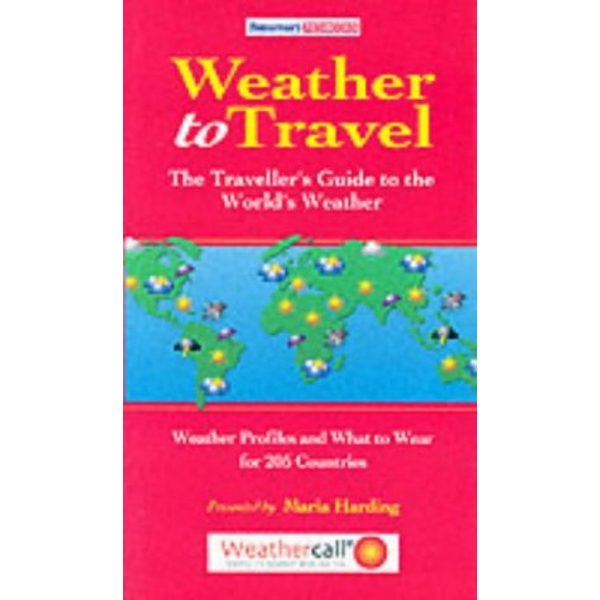 Weather to Travel: The Traveller's Guide to the World's Weather by Maria Harding (Paperback, 2001)