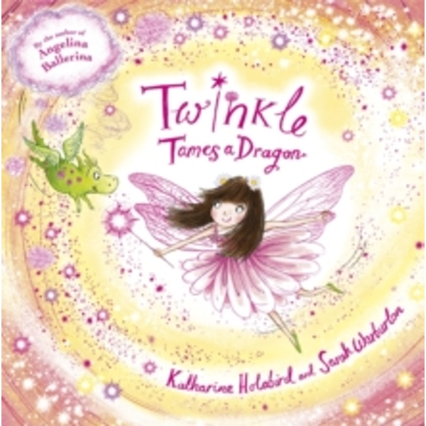 Twinkle Tames a Dragon by Katharine Holabird (Paperback, 2016)