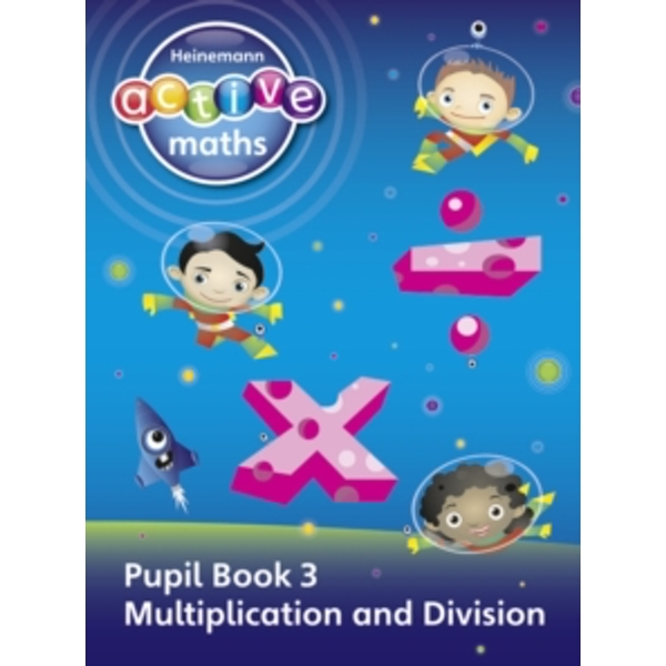 Heinemann Active Maths - First Level - Exploring Number - Pupil Book 3 - Multiplication and Division by Peter Gorrie, Lynne McClure, Lynda Keith, Amy Sinclair (Paperback, 2010)