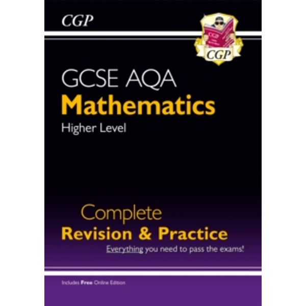 GCSE Maths AQA Complete Revision & Practice: Higher - Grade 9-1 Course (with Online Edition)