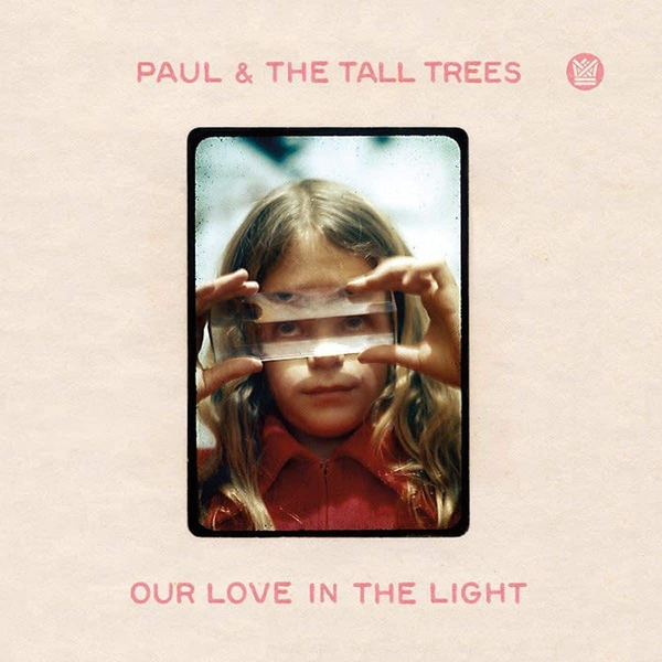 Paul & The Tall Trees – Our Love In The Light Vinyl