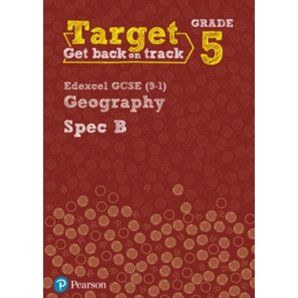 Target Grade 5 Edexcel GCSE (9-1) Geography Spec B Intervention Workbook by Pearson Education Limited (Paperback, 2017)