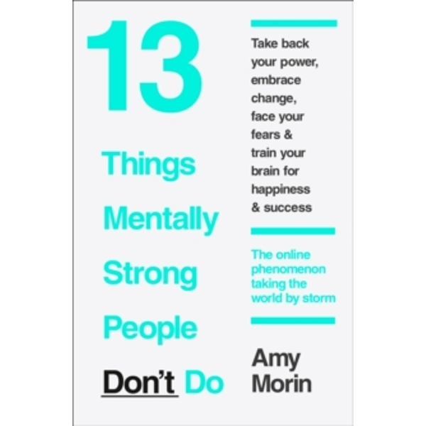 13 Things Mentally Strong People Don't Do by Amy Morin (Paperback, 2015)