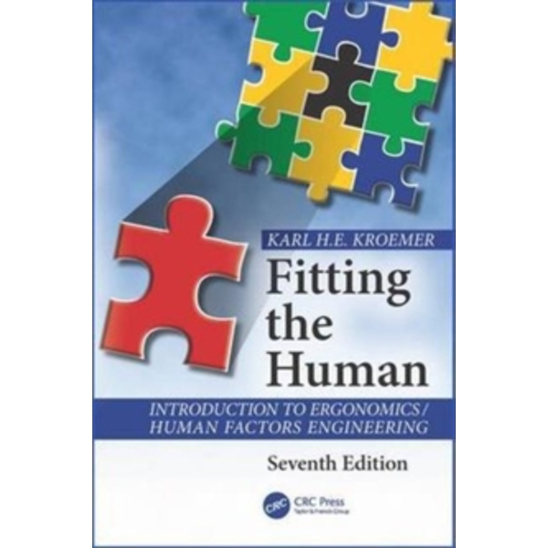 Fitting the Human: Introduction to Ergonomics / Human Factors Engineering by Karl H. E. Kroemer (Mixed media product, 2017)