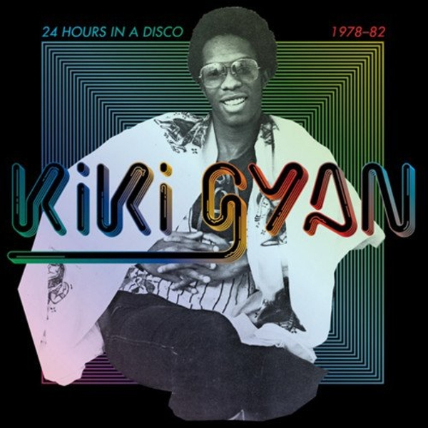 Kiki Gyan - 24 Hours In A Disco (1978-82) Vinyl