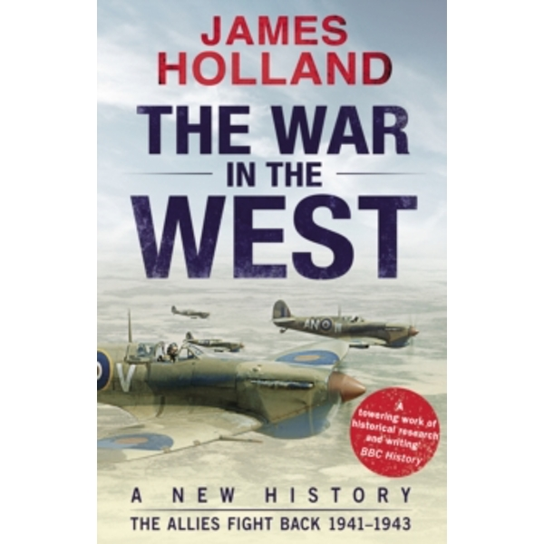 The War in the West: A New History : Volume 2: The Allies Fight Back 1941-43 (Paperback, 2017)