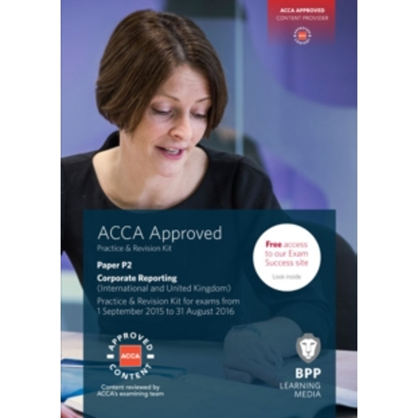 ACCA P2 Corporate Reporting (International & UK) : Practice and Revision Kit