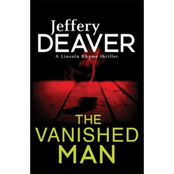 The Vanished Man : Lincoln Rhyme Book 5