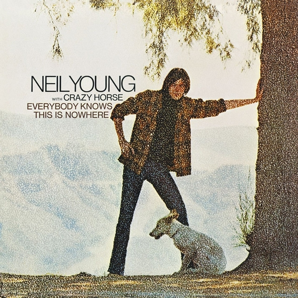Neil Young With Crazy Horse – Everybody Knows This Is Nowhere Vinyl
