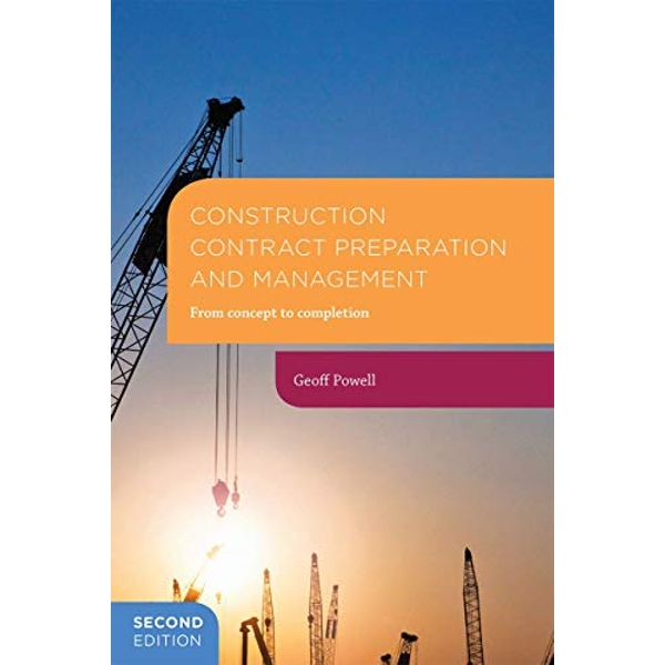 Construction Contract Preparation and Management: From concept to completion by Geoff Powell (Paperback, 2016)
