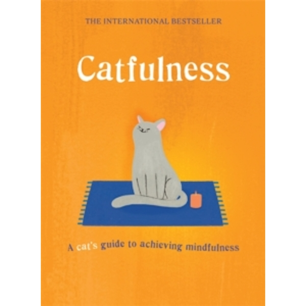 Catfulness : A cat's guide to achieving mindfulness Hardcover