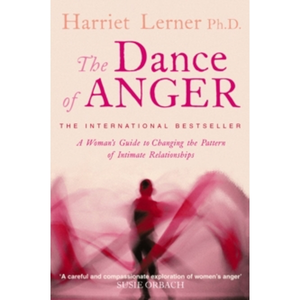 The Dance of Anger: A Woman's Guide to Changing the Pattern of Intimate Relationships by Harriet Lerner (Paperback, 1998)