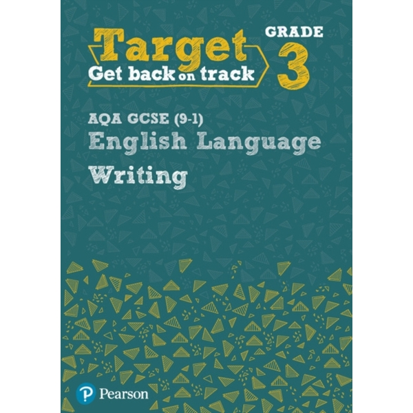 Target Grade 3 Writing AQA GCSE (9-1) English Language Workbook