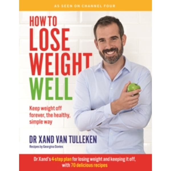 How to Lose Weight Well: Keep weight off forever, the healthy, simple way by Georgina Davies, Dr. Xand van Tulleken (Paperback, 2016)