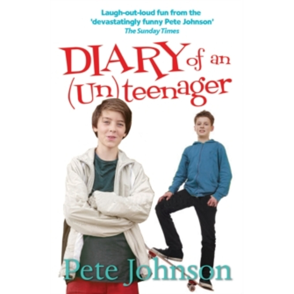 Diary of an (Un)Teenager by Pete Johnson (Paperback, 2015)