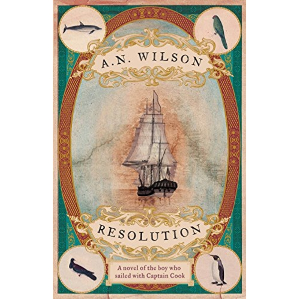 Resolution A novel of Captain Cook's discovery to Australia, New Zealand and Hawaii, through the eyes of botanist George Forster. Hardback 2016