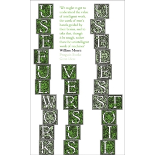 Useful Work v. Useless Toil by William Morris (Paperback, 2008)
