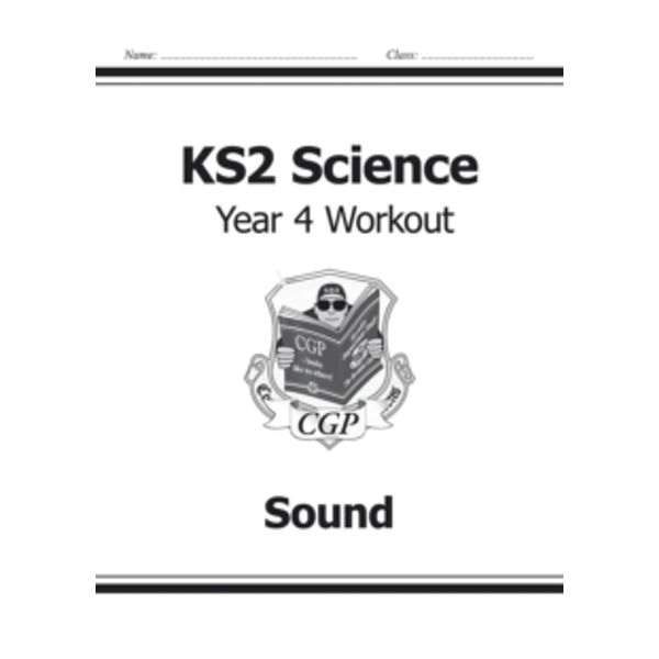 KS2 Science Year Four Workout: Sound by CGP Books (Paperback, 2014)