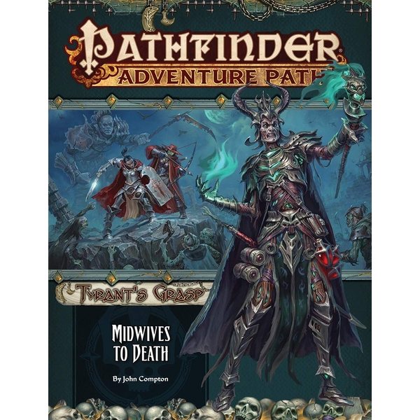 Pathfinder Adventure Path: Midwives to Death (The Tyrants Grasp 6 of 6)