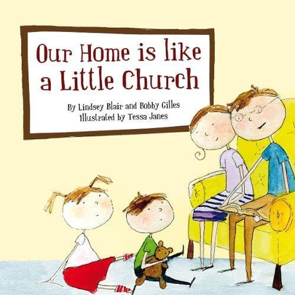 Our Home Is Like a Little Church by Lindsey Blair, Bobby Gillies (Paperback, 2010)
