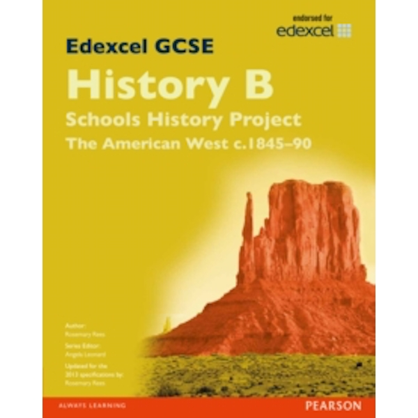 Edexcel GCSE History B Schools History Project: Unit 2B The American West c1845-90 SB 2013 by Rosemary Rees (Paperback, 2013)