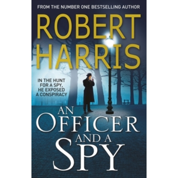 An Officer and a Spy: The gripping Richard and Judy Book Club favourite by Robert Harris (Paperback, 2014)