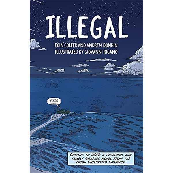 Illegal A graphic novel telling one boy's epic journey to Europe Paperback / softback 2018