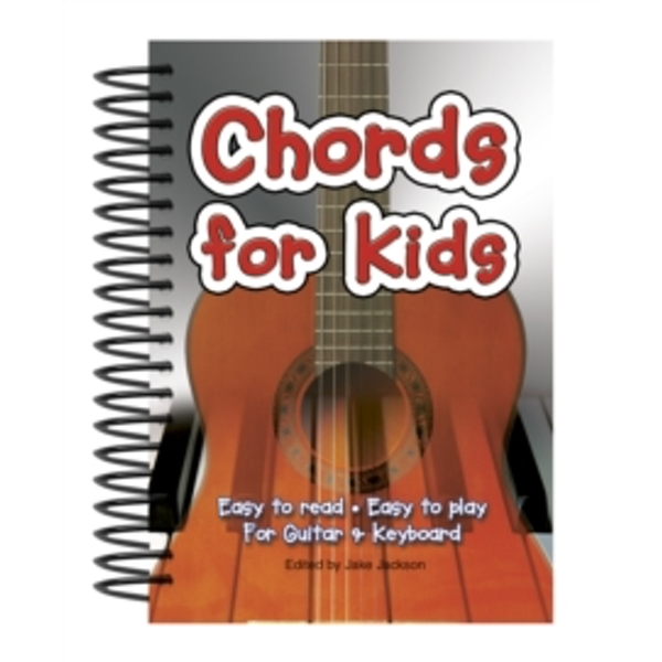 Chords For Kids : Easy to Read, Easy to Play, For Guitar & Keyboard