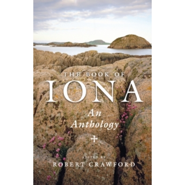 The Book of Iona : An Anthology