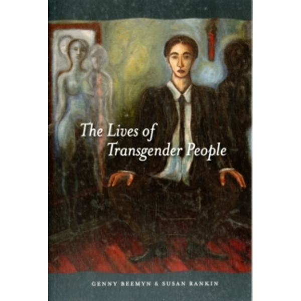The Lives of Transgender People by Genny Beemyn, Susan Rankin (Paperback, 2011)