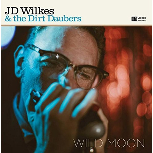 J.D. Wilkes & The Dirt Daubers - Wild Moon Vinyl