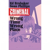 Criminal  Volume 7: Wrong Place Wrong Time