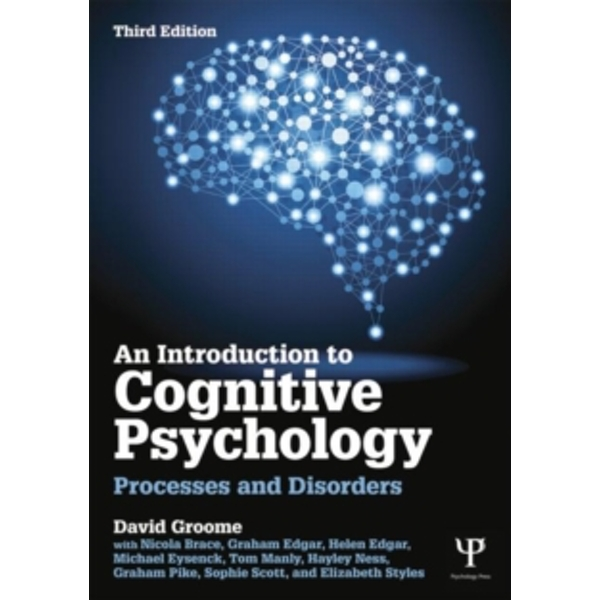 Introduction to Cognitive Psychology : Processes and Disorders