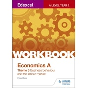 Edexcel A-Level Economics Theme 3 Workbook: Business behaviour and the labour market by Peter Davis (Paperback, 2016)
