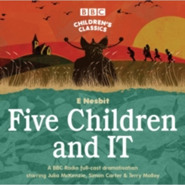 Five Children and It (BBC Children's Classics) Audiobook