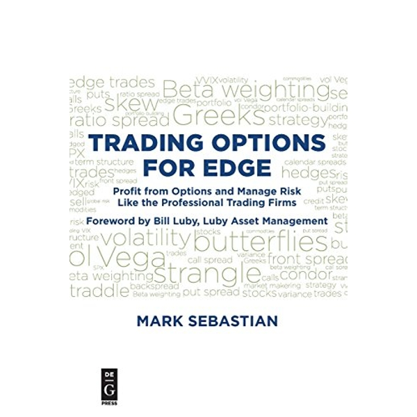 Trading Options for Edge Profit from Options and Manage Risk Like the Professional Trading Firms Paperback / softback 2017