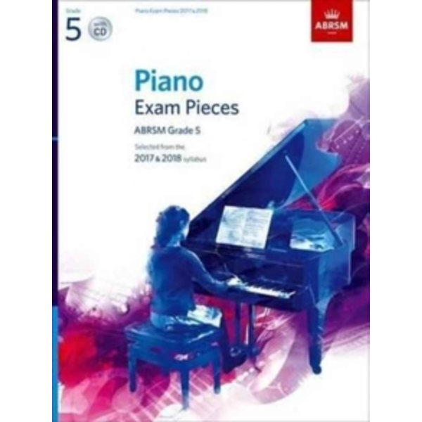 Piano Exam Pieces 2017 & 2018, ABRSM Grade 5, with CD : Selected from the 2017 & 2018 syllabus