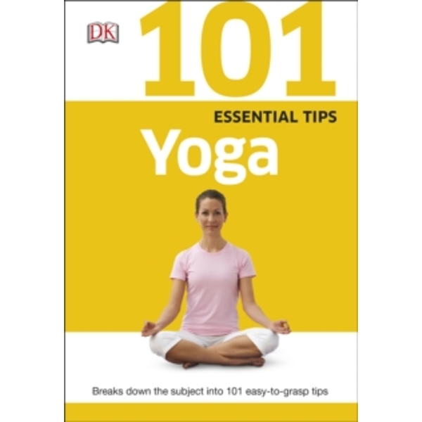 101 Essential Tips Yoga by DK (Paperback, 2015)