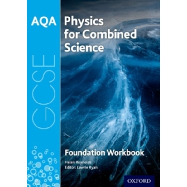 AQA GCSE Physics for Combined Science (Trilogy) Workbook: Foundation by Helen Reynolds (Paperback, 2017)