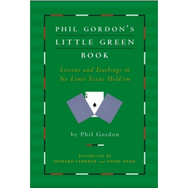 Phil Gordon's Little Green Book: Lessons and Teachings in No Limit Texas Hold'em by Phil Gordon (Hardback, 2005)