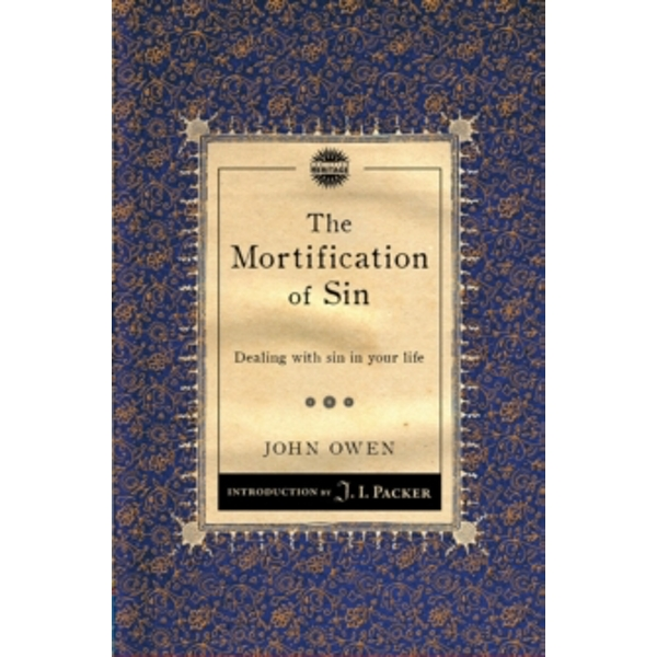 The Mortification of Sin: Dealing with sin in your life by John Owen (Paperback, 2012)