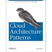 Cloud Architecture Patterns by Bill Wilder (Paperback, 2012)