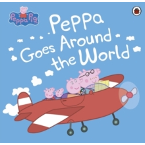 Peppa Pig: Peppa Goes Around the World by Penguin Books Ltd (Paperback, 2016)