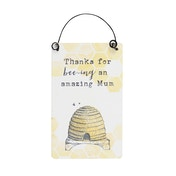 Thanks for Bee-ing an Amazing Mum Mini Sign