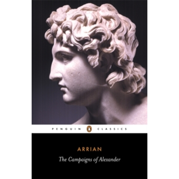 The Campaigns of Alexander by Arrian (Paperback, 1976)