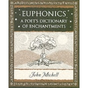 Euphonics: A Poet's Dictionary of Sounds by John Michell (Paperback, 2006)